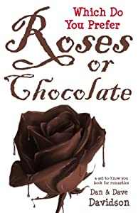 Roses Or Chocolate - Which Do You Prefer