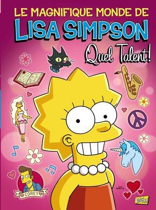 Le magnifique monde de Lisa Simpson, Tome 1 : Quel talent !