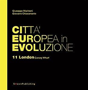 Città Europea in Evoluzione. 11 London Canary Wharf