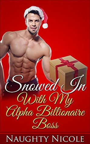 Romance: Snowed In With My Alpha Billionaire Boss (Billionaires, Older Man Younger Woman, Single Authors)