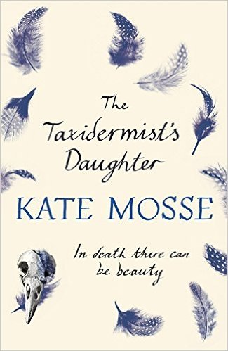 The Taxidermist's Daughter by Kate Mosse