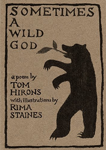 Sometimes a Wild God Tom Hirons