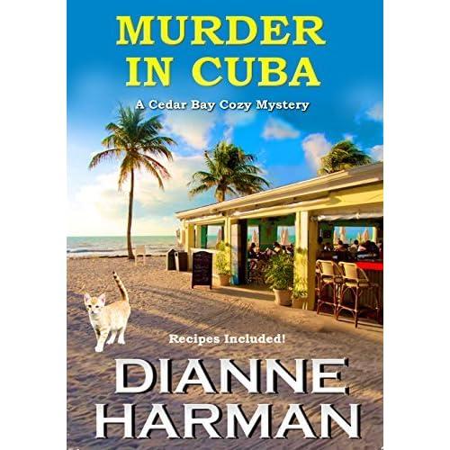 Murder In Cuba Cedar Bay Cozy Mystery 8 By Dianne Harman