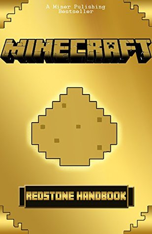 Minecraft: Redstone Minecraft Handbook: The Ultimate