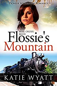 Flossie's Mountain (Pioneer Wilderness Romance #12)