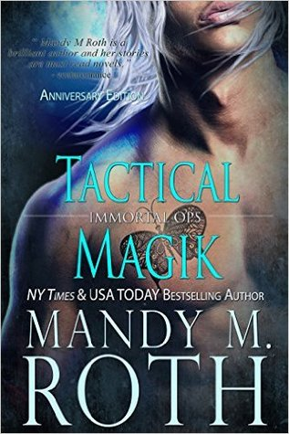 Tactical Magik Immortal Ops 5 By Mandy M Roth