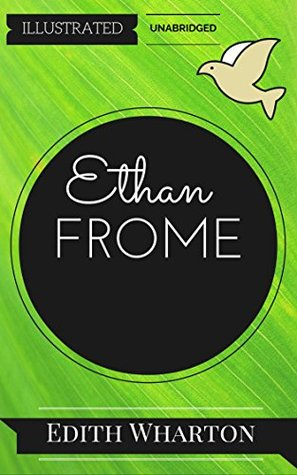 Ethan Frome: By Edith Wharton : Illustrated & Unabridged (Free Bonus Audiobook)