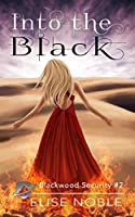 Into the Black (Blackwood Security #2)