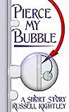 Pierce My Bubble