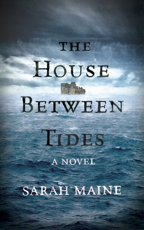 The House Between Tides by Sarah Maine