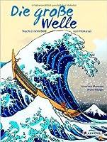 Die große Welle: Nach einem Bild von Hokusai