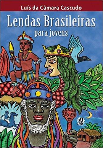 Lendas Brasileiras Para Jovens  by  Luís da Câmara Cascudo