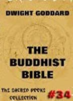 The Buddhist Bible (The Sacred Books, #34)