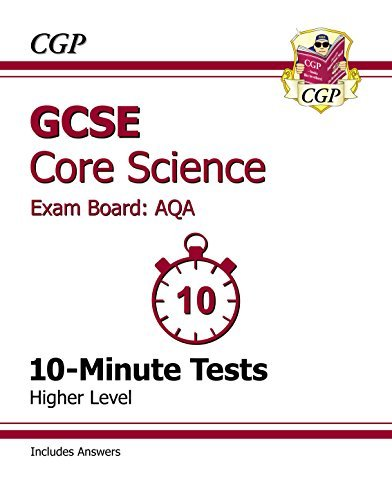 GCSE Core Science AQA 10-Minute Tests (including Answers) - Higher CGP Books