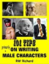 101 Tips, Primarily on Writing Male Characters