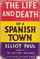 The Life and Death of a Spanish Town.