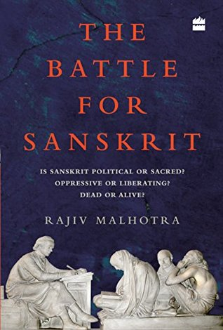 The Battle for Sanskrit: Is Sanskrit Political or Sacred, Oppressive or Liberating, Dead or Alive?  pdf