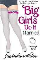 Big Girls Do It Married (Big Girls Do It, #5)