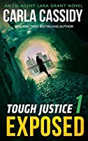 Tough Justice: Exposed (Part 1 Of 8) (Tough Justice, Book 1)