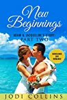 NEW BEGINNINGS: ADAM & JACQUELINE'S STORY: PART TWO (HORSESHOE BAY ROMANCE Book 2)