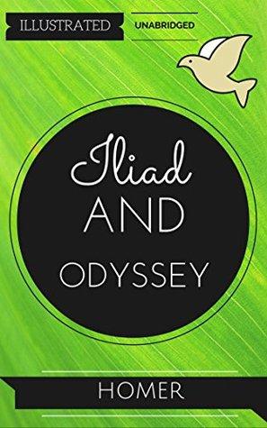 Iliad And Odyssey: By Homer : Illustrated & Unabridged (Free Bonus Audiobook)