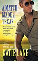 A Match Made in Texas (Deep in the Heart of Texas Book 6)