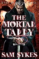 The Mortal Tally (Bring Down Heaven series)