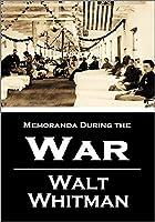 Memoranda During the War (1876)