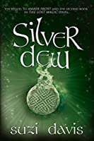 Silver Dew (The Lost Magic)