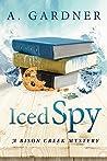 Iced Spy (Bison Creek, #2)