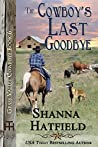 The Cowboy's Last Goodbye (Grass Valley Cowboys #6)