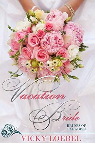 Vacation Bride (Brides of Paradise #1)