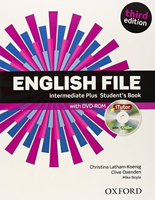 English File third edition: Intermediate Plus: Student's Book with iTutor
