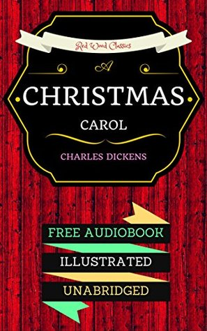 A Christmas Carol: By Charles Dickens & Illustrated (An Audiobook Free!)
