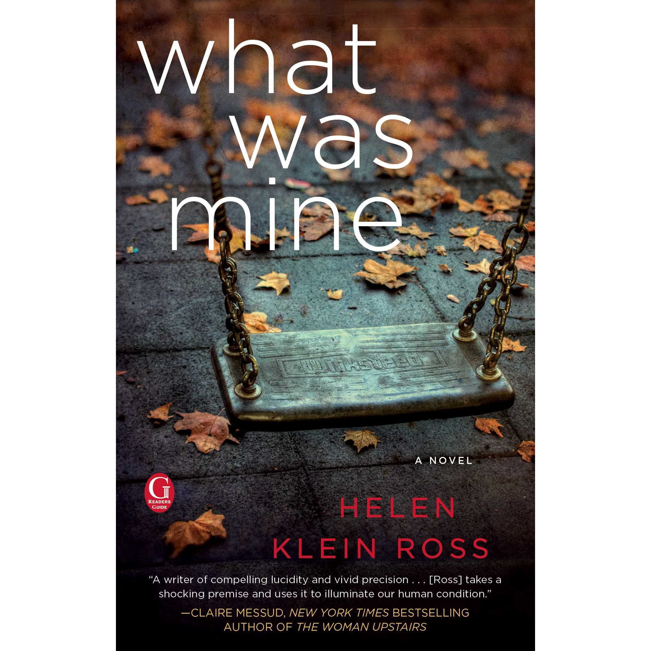 What Was Mine By Helen Klein Ross €� Reviews, Discussion, Bookclubs, Lists