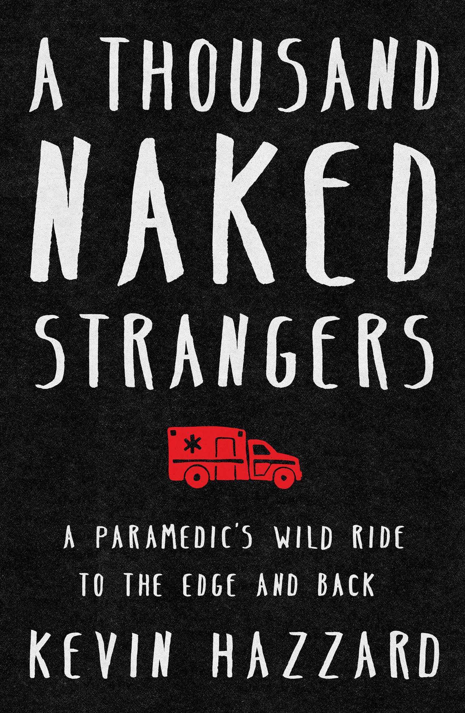 Kevin Hazzard - A Thousand Naked Strangers