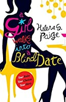A Girl Walks into a Blind Date: Your Rules. Your Choice. Your Story