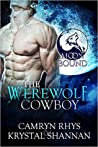 The Werewolf Cowboy (Moonbound, #1; VonBrandt Family, #4)