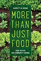 More Than Just Food: Food Justice and Community Change