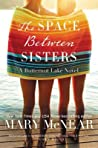 The Space Between Sisters (The Butternut Lake, #4)