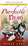 Download ebook Purrfectly Dead (Whiskey, Tango & Foxtrot Mystery #5) by Dixie Lyle