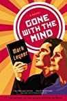 Gone with the Mind by Mark Leyner