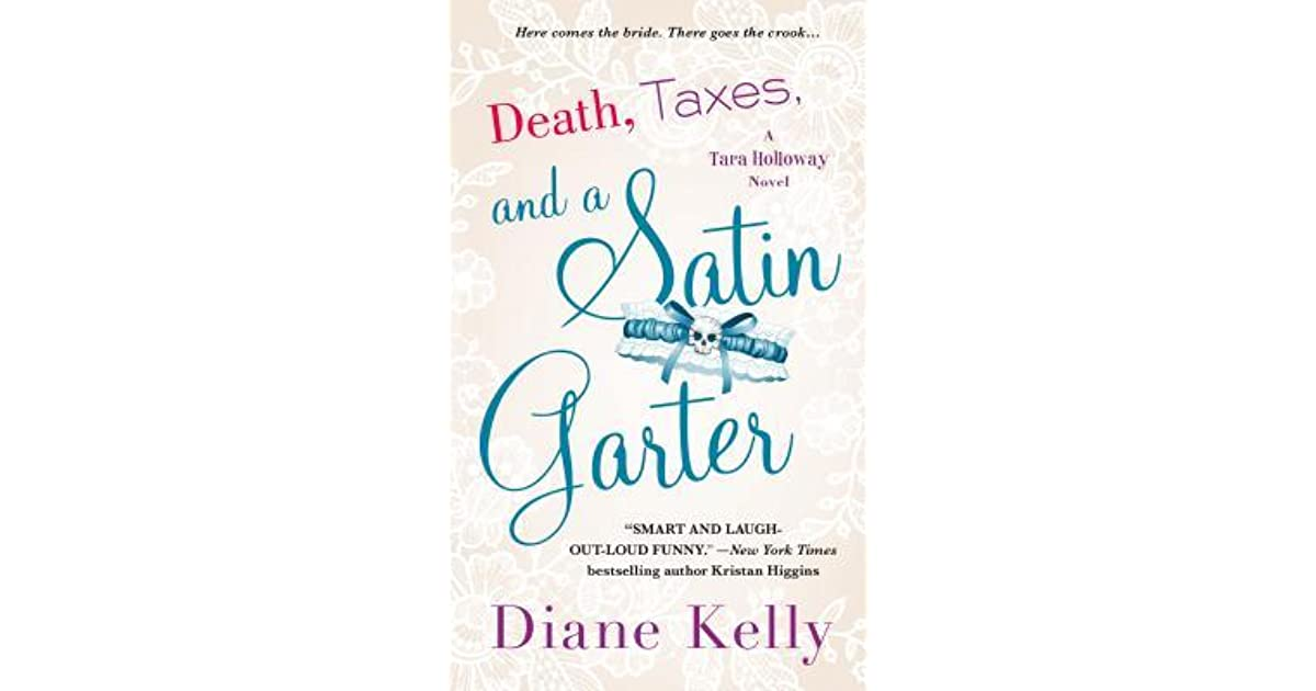 Death Taxes And A Satin Garter By Diane Kelly