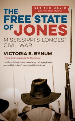 The Free State of Jones: Mississippi's Longest Civil War