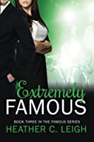 Extremely Famous (Famous Series) (Volume 3)