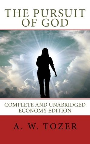 The Pursuit of God: Complete and Unabridged Economy Edition