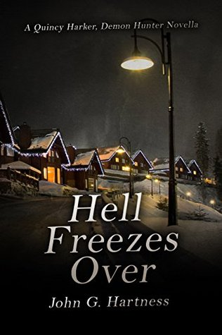 Hell Freezes Over by John G. Hartness