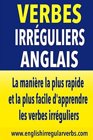 Verbes Irreguliers Anglais La Maniere Et La Plus Rapide Et La Plus Facile D Apprendre Les Verbes Irreguliers By Testabright