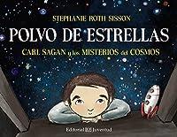 Polvo de estrellas. Carl Sagan y los misterios del Cosmos