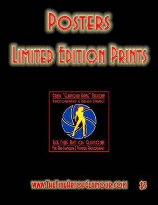 """Posters & Limited Editions Prints Catalog: Featuring the photography of David """"Glamour Dave"""" Nienow"""